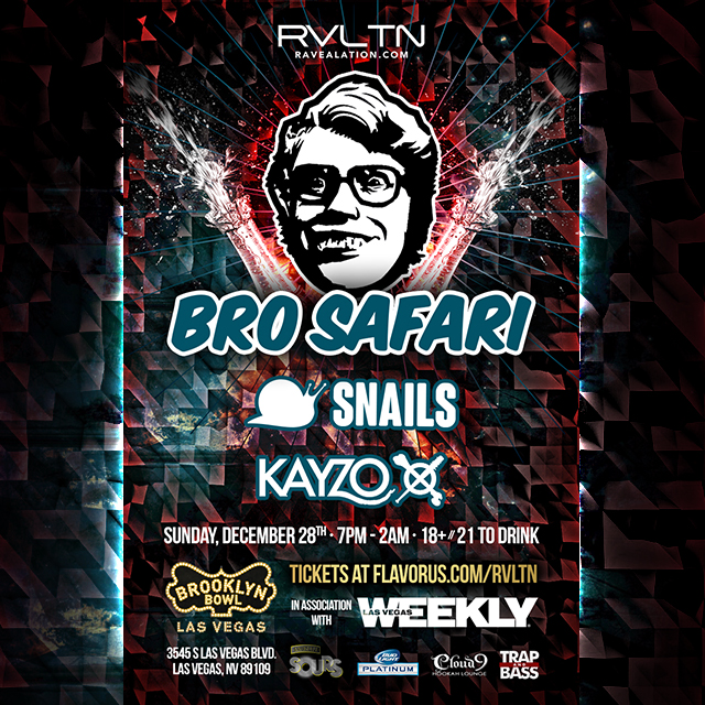 BRO SAFARI • SNAILS • KAYZO