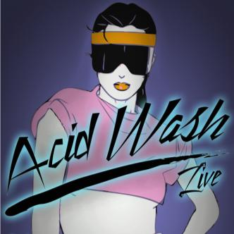 Acid Wash Live: Main Image