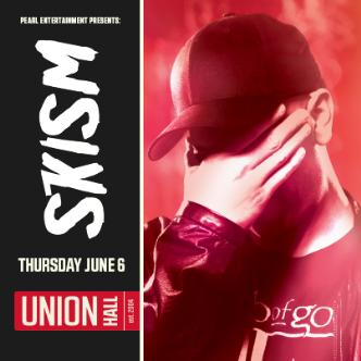 Skism - June 6- Union Hall: Main Image