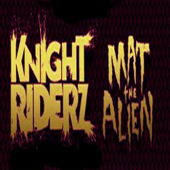 MAT THE ALIEN + KNIGHT RIDERZ: Main Image