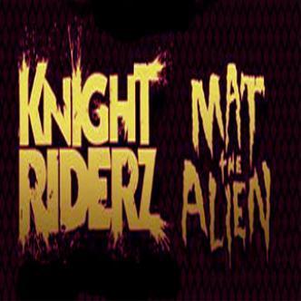MAT THE ALIEN + KNIGHT RIDERZ: Main Image