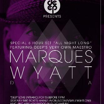 DEEP Presents MARQUES WYATT: Main Image
