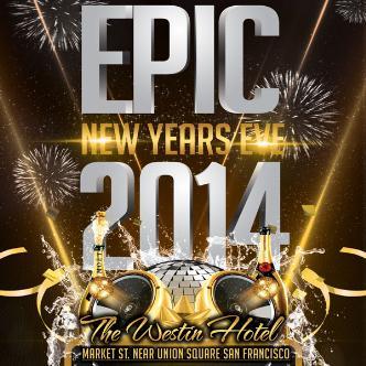Epic NYE 2014 -The Westin SF
