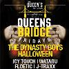 QUEENS BRIDGE FRIDAYS : DYNASTY BOYS HALLOWEEN