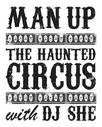 Man Up: The Haunted Circus