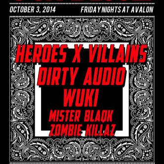 Heroes x Villains, Dirty Audio-img