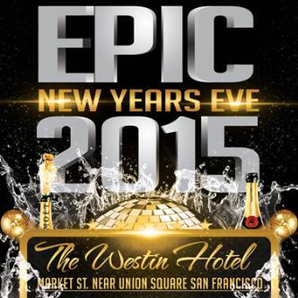 Epic NYE 2015 - The Westin SF