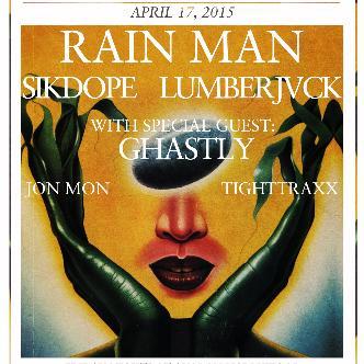 Rain Man, Sikdope, Lumberjvck, Ghastly-img