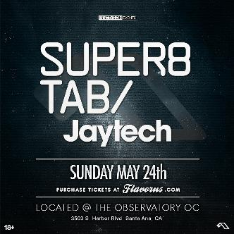 SUPER8 & TAB + JAYTECH @ The Observatory OC-img