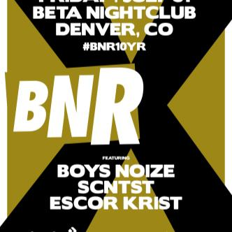 #BNR10YR feat. Boys Noize, Scntst, Escor Krist-img